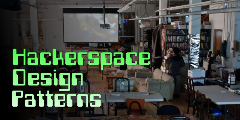 Hackerspace Design Patterns